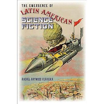 Uppkomsten av latinamerikansk Science Fiction uppkomsten av latinamerikansk Science Fiction uppkomsten av latinamerikansk Science Fiction uppkomsten av L