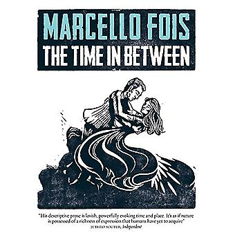 The Time in Between by Marcello Fois - 9780857056726 Book