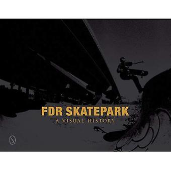 FDR skatepark: uma história Visual