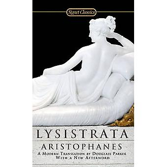 Lysistrata by Aristophanes - Douglass Parker - 9780451531247 Book