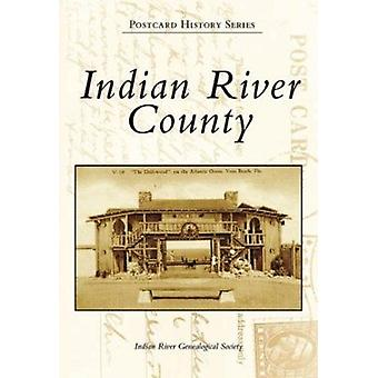 Indian River County by Indian River Geneological Society - 9780738544