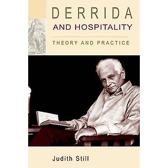 Derrida and Hospitality - Theory and Practice by Judith Still - 978074