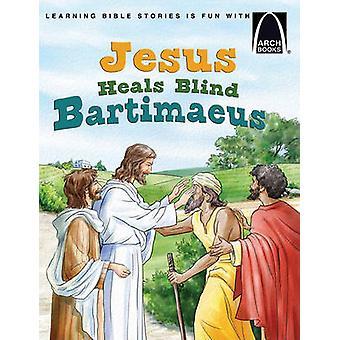 Jesus Heals Blind Bartimaeus by Diane Grebing - 9780758618580 Book