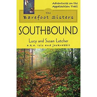 Barefoot Sisters Southbound by Lucy Letcher - Susan Letcher - 9780811