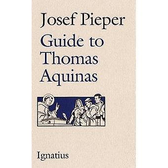 Guide to Thomas Aquinas by Josef Pieper - 9780898703191 Book