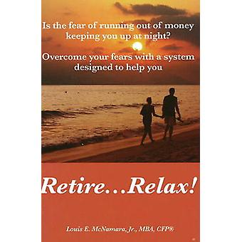 Retire... Relax - Is the Fear of Running Out of Money Keeping You Up a