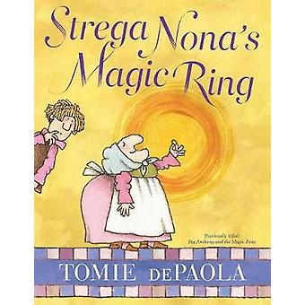 Strega Nona's Magic Ring by Tomie DePaola - 9781481477611 Book