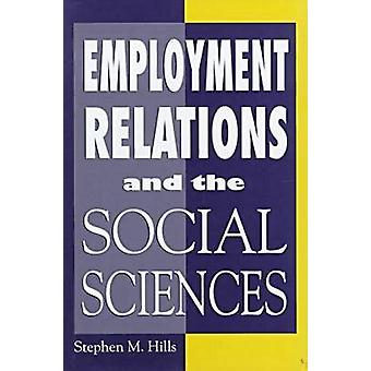 Employment Relations and the Social Sciences by Stephen M. Hills - 97