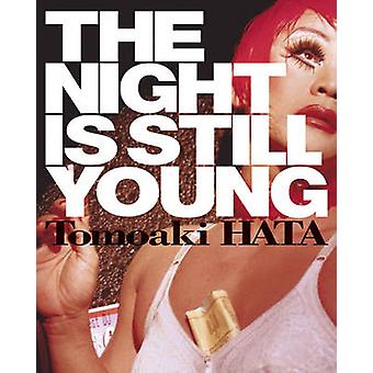 The Night is Still Young by Tomoaki Hata - 9781576875520 Book