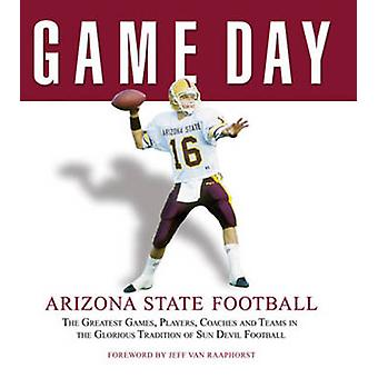 Game Day - Arizona State Football - The Greatest Games - Players - Coac