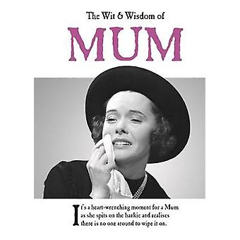 The Wit and Wisdom of Mum by Emotional Rescue - 9781787411685 Book