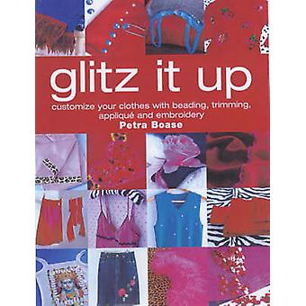 Glitz it Up - Customize Your Clothes with Beading - Trimming - Appliqu