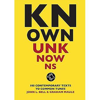 Known Unknowns - 100 contemporary texts to common tunes by John L. Bel
