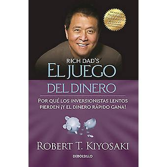 El Juego del Dinero(rich Dad's Who Took My Money?) by Robert Kiyosaki