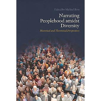 Narrating Peoplehood Amidst Diversity - Historical & Theoretical Persp