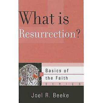 What Is Resurrection? by Joel R Beeke - 9781596389359 Book