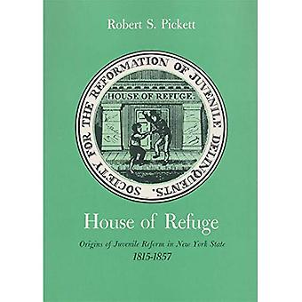 House of Refuge: Origins of Juvenile Reform in New York State, 1815-1857 (New York State Series)