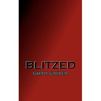 Blitzed by Strider & Garry