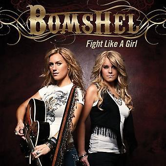 Bomshel - Fight Like a Girl [CD] USA import