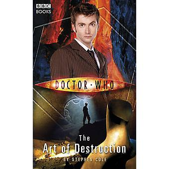 Doctor Who the Art of Destruction by Steve Cole