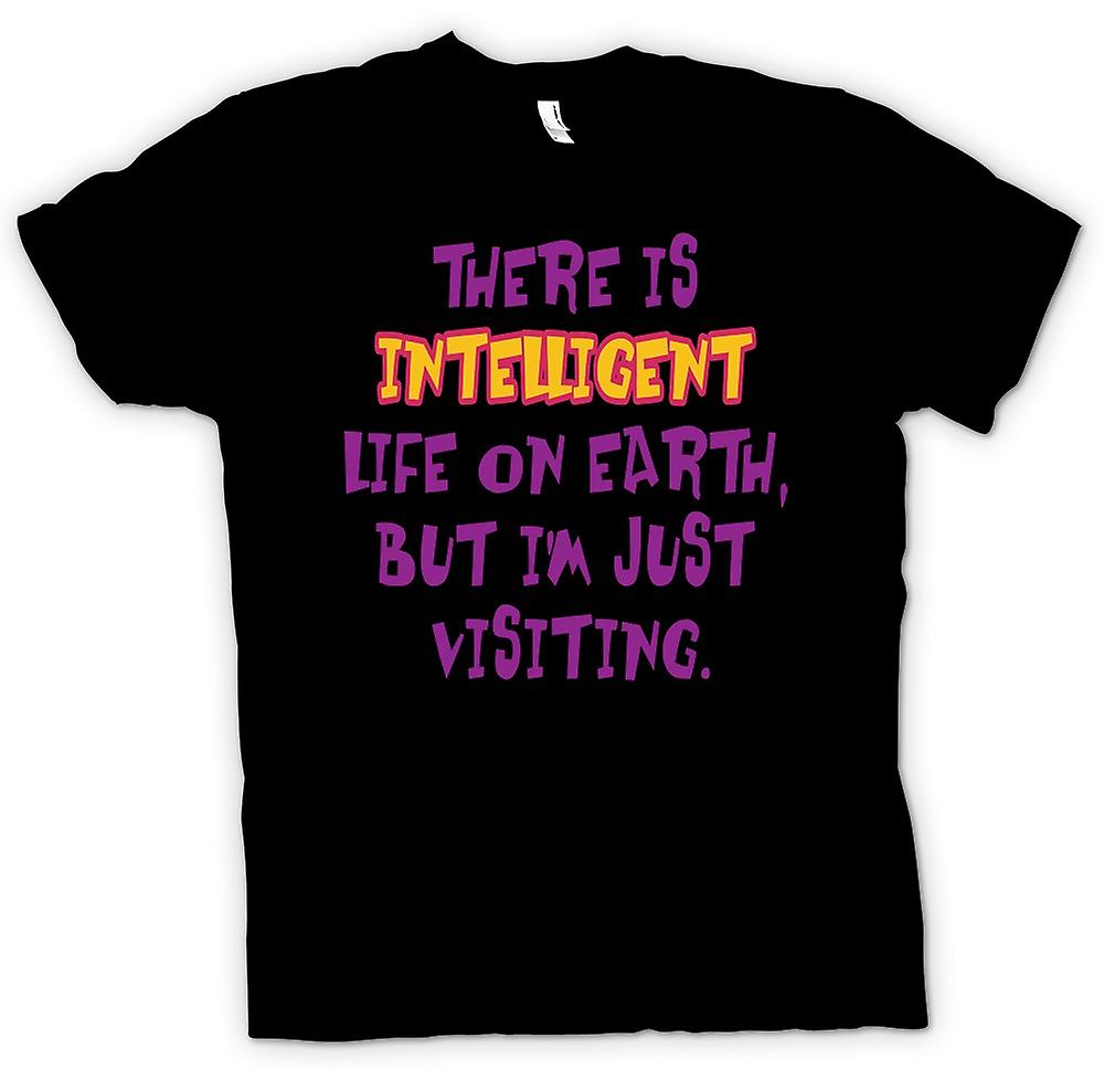 Mens T-shirt - There is intelligent life on Earth but im just visiting
