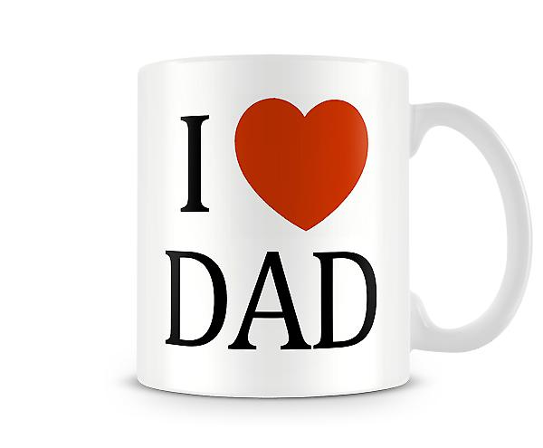 I Love Dad Printed Mug