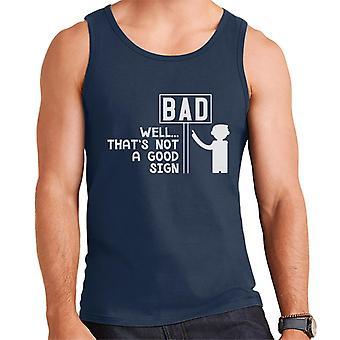 Bad Well Thats Not A Good Sign Slogan Men's Vest