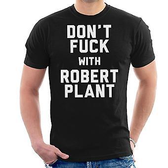 Don't Fuck met Robert Plant mannen T-Shirt