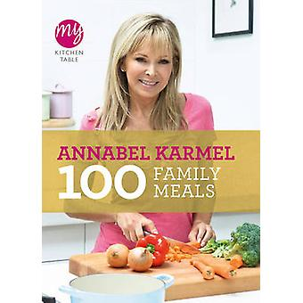 My Kitchen Table - 100 Family Meals by Annabel Karmel - 9780091940539