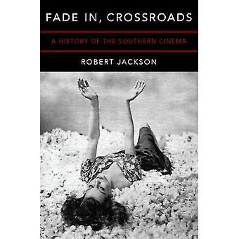 フェードイン - クロスロード - ロバート ジャックによって南の映画史