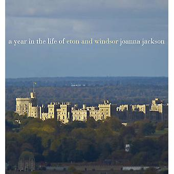 A Year in the Life of Windsor and Eton by Joanna Jackson - Joanna Jac
