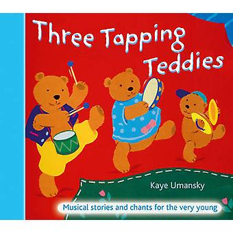 Three Tapping Teddies - Musical Stories and Chants for the Very Young
