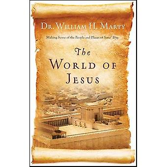 Understanding the World of Jesus by William H. Marty - 9780764210839