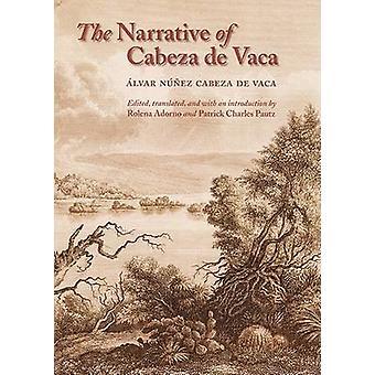 The Narrative of Cabeza de Vaca by Alvar Nunez Cabeza de Vaca - Patri