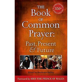 Le Book of Common Prayer - passé - présent et avenir par Prudence Dail
