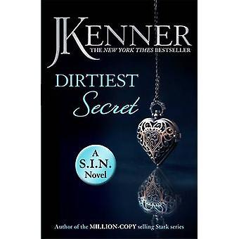 Dirtiest Secret - Dirtiest 1 (Stark/S.I.N.) by J. Kenner - 97814722389