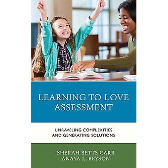 Learning to Love Assessment - Unraveling Complexities and Generating S