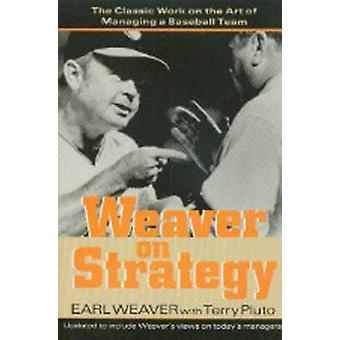 Weaver on Strategy - The Classic Work on the Art of Managing a Basebal