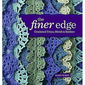 The Finer Edge - Crocheted Trims - Motifs - and Borders by Kristin Omd