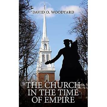 L'église à l'époque de l'Empire de David O. Woodyard - 9781846945953