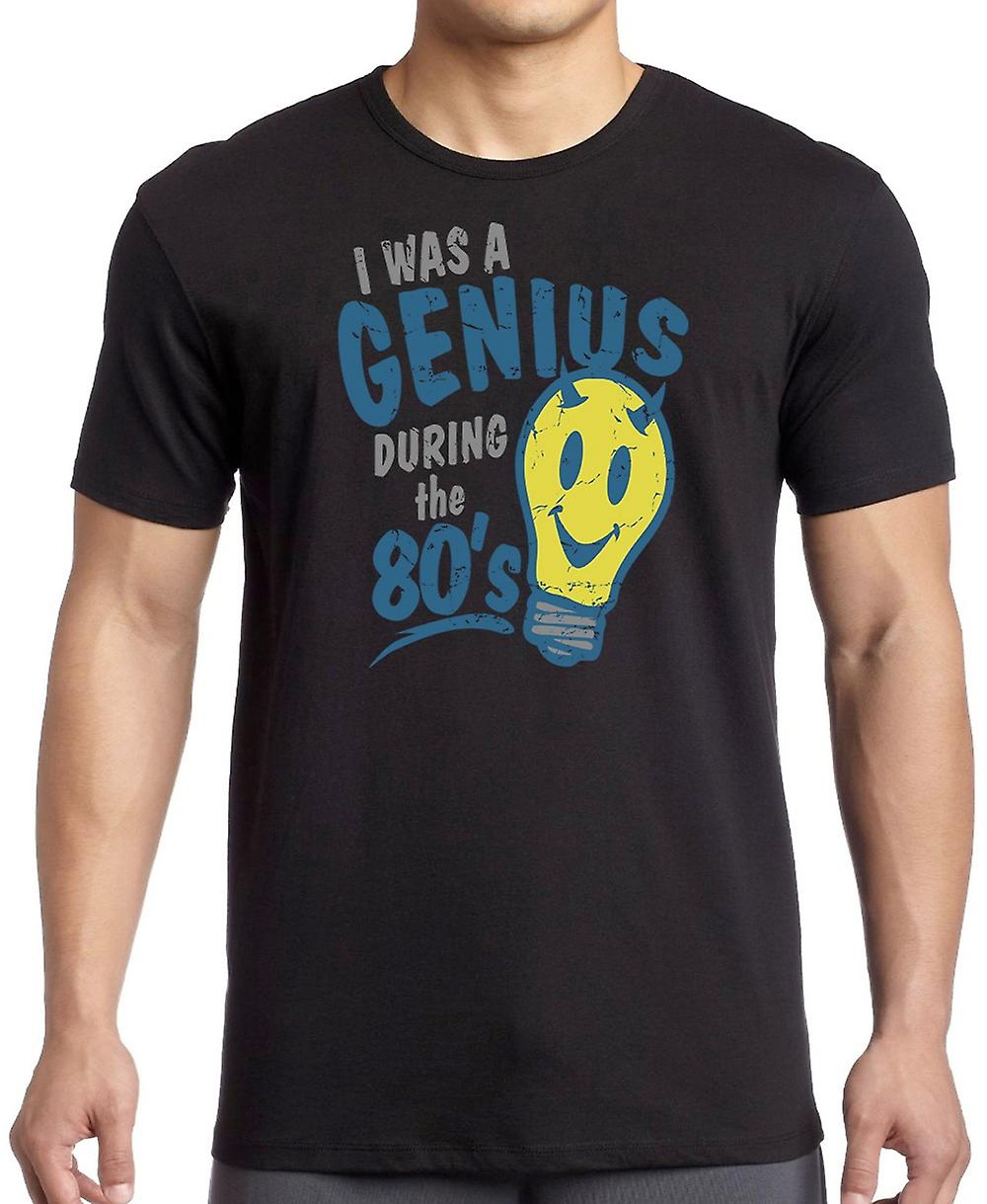I Was A Genius During The 80s - Funny T Shirt