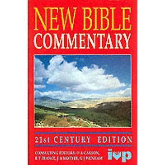 New Bible Commentary - 21st Century Edition (Revised edition) by D. A.