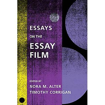 Essays on the Essay Film by Nora M. Alter - Timothy Corrigan - 978023