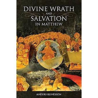 La divine Wrath et salut dans Matthieu par Anders Runesson - 9780800699