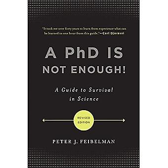 Ph.D. Is Not Enough!