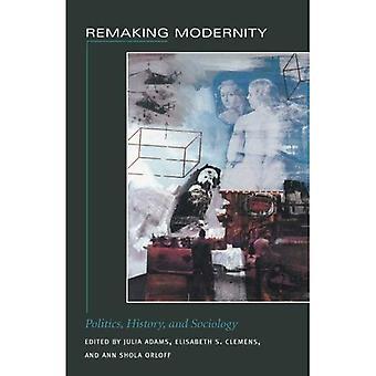 Remaking moderniteit: Politiek, geschiedenis en sociologie (politiek, geschiedenis en cultuur)