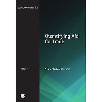 Quantifying Aid for Trade: A Case Study of Tanzania (Economic Paper Series)
