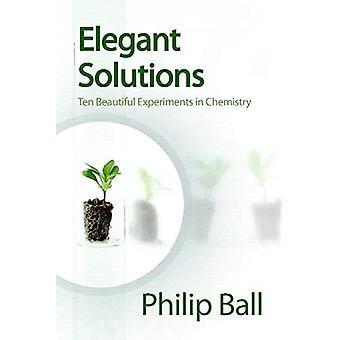Des Solutions élégantes: Dix belles expériences en chimie