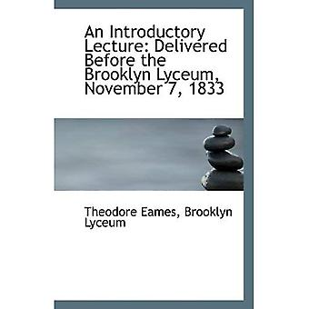 An Introductory Lecture: Delivered Before the Brooklyn Lyceum, November 7, 1833