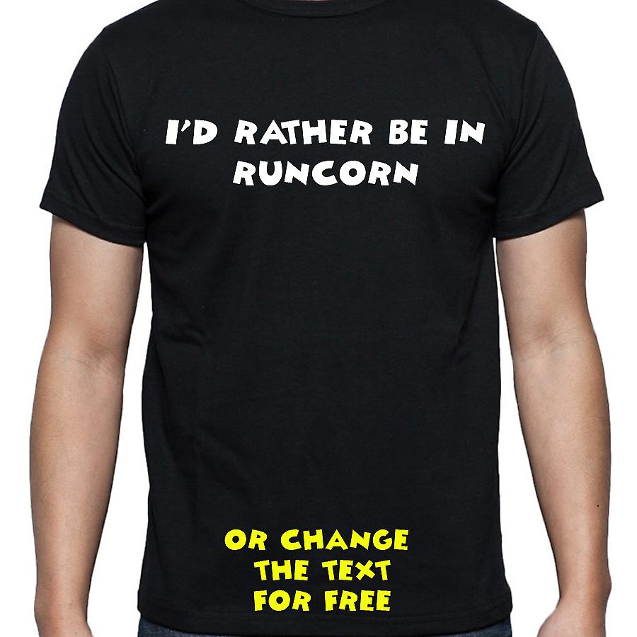I'd Rather Be In Runcorn Black Hand Printed T shirt